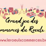 Prolongation du Grand Jeu des Commerces du Roeulx